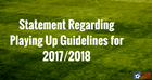 Playing-Up Guidelines for 2017/18