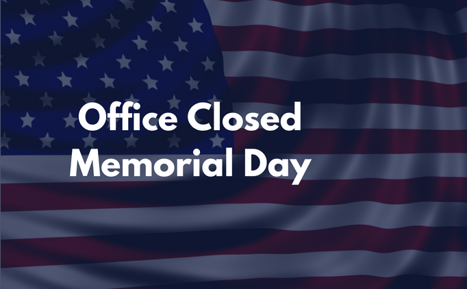 Office Closed for Memorial Day