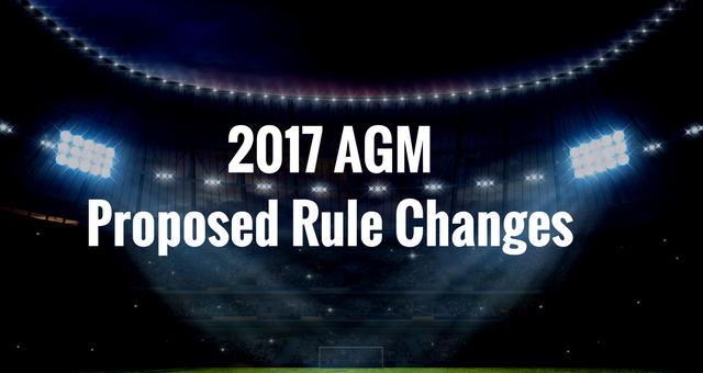 2017 AGM - Proposed Rule Changes