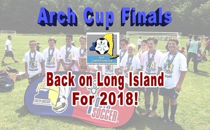 Arch Cup Finals Back on Long Island for 2018!