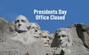 Presidents Day: Office Closed