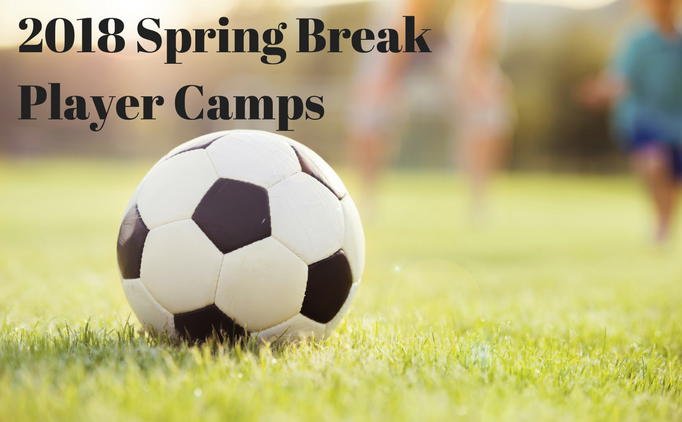2018 Spring Break Player Camps!