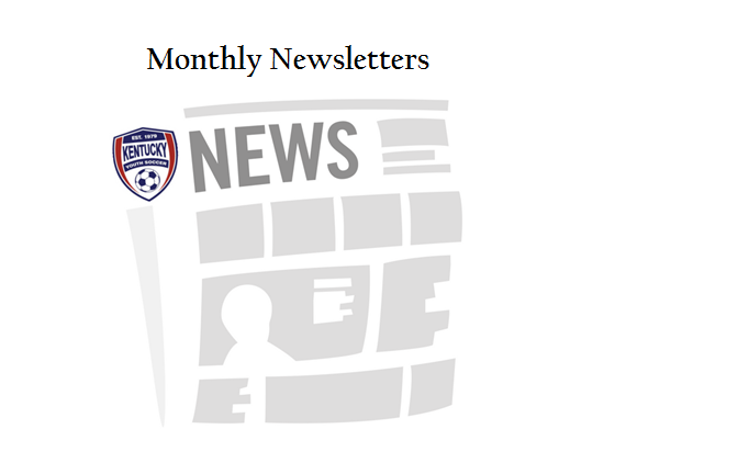 Kentucky Youth Soccer Monthly Newsletters!