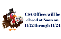 CSA Office Will Be Closed at Noon on Wednesday, November 22nd through...