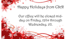 CSA Offices will be closed mid-day on 12/14 through 1/2. Happy Holidays!