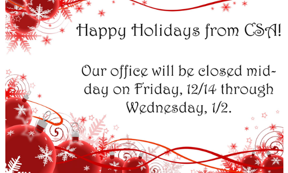 CSA Offices will be closed mid-day on 12/14...