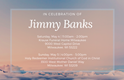 Jimmy Banks Celebration of Life and Service