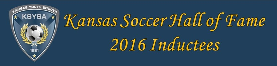 Kansas Soccer HOF 2016 Inductees
