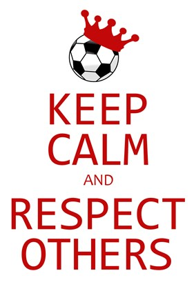Keep Calm and Respect Others!