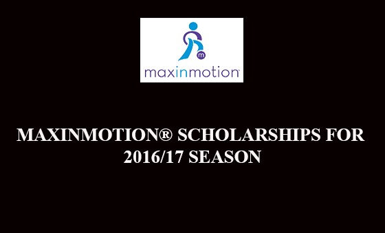 MAXINMOTION® SCHOLARSHIPS FOR 2016/17 SEASON