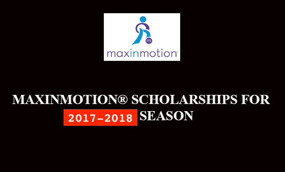 MAXINMOTION® SCHOLARSHIPS FOR 2017/18 SEASON