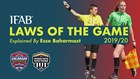 2019/20 IFAB Laws of the Game: Changes Explained by Esse Baharmast