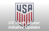 US Youth Soccer Initiative Updates