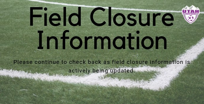 Spring 2019 Field Closures