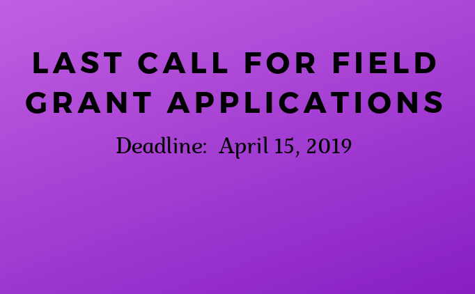 Last call for Field Grant Applications