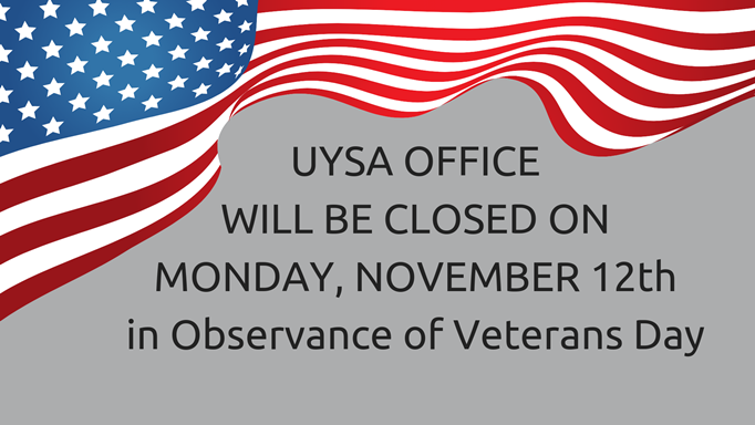 UYSA OFFICE CLOSED MONDAY NOVEMBER 12th